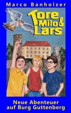 Tore, Milo & Lars - Neue Abenteuer auf Burg Guttenberg (eBook, ePUB)