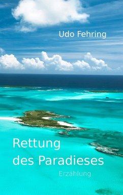 Rettung des Paradieses (eBook, ePUB)