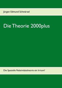 Die Theorie 2000plus (eBook, ePUB) - Schwärzel, Jürgen Edmund