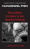 Hundewelten. Die größten Irrtümer in der Hundeerziehung (eBook, ePUB)