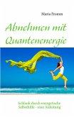 Abnehmen mit Quantenenergie (eBook, ePUB)