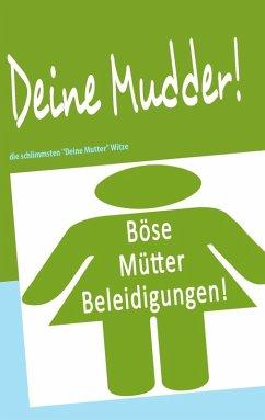 Deine Mudder! (eBook, ePUB) - Jens, Krüger