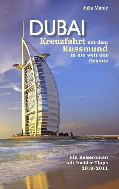 Dubai Kreuzfahrt mit dem Kussmund in die Welt des Orients (eBook, ePUB) - Manly, Julia