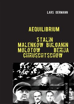 Aequilibrium - Stalin Malenkow Bulganin Molotow Berija Chruschtschow (eBook, ePUB)