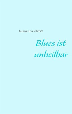 Blues ist unheilbar (eBook, ePUB)