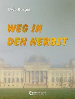 Weg in den Herbst (eBook, PDF) - Berger, Uwe