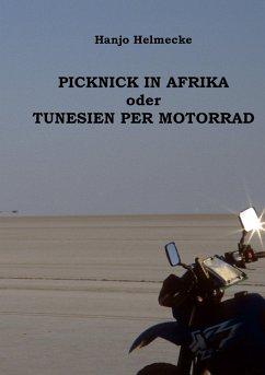 Picknick in Afrika oder Tunesien per Motorrad (eBook, ePUB) - Helmecke, Hanjo