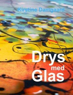 Drys med Glas (eBook, ePUB)
