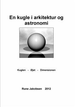 En kugle i arkitektur og astronomi (eBook, ePUB)