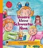 Unsere kleine Schwester Nina - Das Kindersachbuch zum Thema Stillen, Zahnen, Beikost und Babys erstes Jahr (eBook, ePUB)