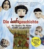 Die Josefsgeschichte - Von Kindern für Kinder erzählt und gezeichnet. Mit Anleitungen für eine kreative Schreib- und Theaterwerkstatt (eBook, ePUB)