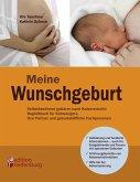 Meine Wunschgeburt - Selbstbestimmt gebären nach Kaiserschnitt: Begleitbuch für Schwangere, ihre Partner und geburtshilfliche Fachpersonen (eBook, ePUB)