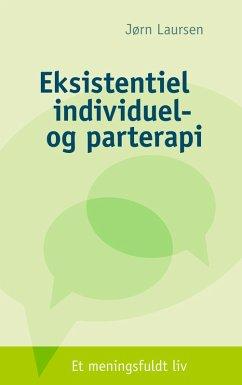 Eksistentiel individuel- og parterapi (eBook, ePUB)