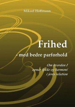 Frihed - med bedre parforhold (eBook, ePUB)