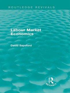 Labour Market Economics (Routledge Revivals) (eBook, ePUB) - Sapsford, D.