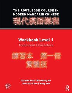 The Routledge Course in Modern Mandarin Chinese (eBook, ePUB) - Ross, Claudia; He, Baozhang; Chen, Pei-Chia; Yeh, Meng