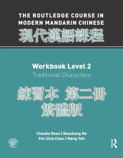Routledge Course in Modern Mandarin Chinese Workbook 2 (Traditional) (eBook, ePUB) - Ross, Claudia; He, Baozhang; Chen, Pei-Chia; Yeh, Meng