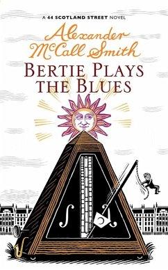 Bertie Plays The Blues (eBook, ePUB) - McCall Smith, Alexander