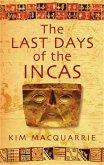 The Last Days Of The Incas (eBook, ePUB)