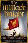 The Ill-Made Knight (eBook, ePUB)