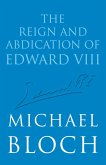 The Reign and Abdication of Edward VIII (eBook, ePUB)