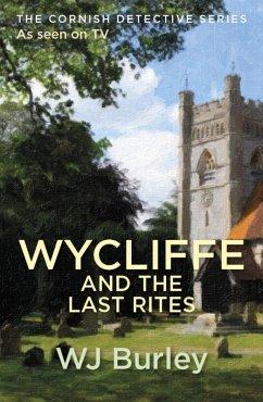 Wycliffe And The Last Rites (eBook, ePUB) - Burley, W. J.