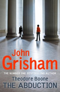 Theodore Boone: The Abduction (eBook, ePUB) - Grisham, John
