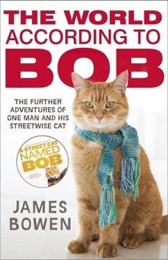 The World According to Bob (eBook, ePUB) - Bowen, James
