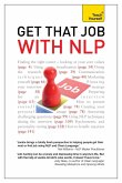Get That Job with NLP: Teach Yourself Ebook Epub From application and cover letter, to interview and negotiation (eBook, ePUB)