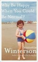 Why Be Happy When You Could Be Normal? (eBook, ePUB) - Winterson, Jeanette