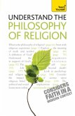 Understand Philosophy Of Religion: Teach Yourself (McGraw-Hill Edition) (eBook, ePUB)