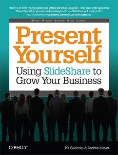 Present Yourself (eBook, ePUB) - Seeborg, Kit