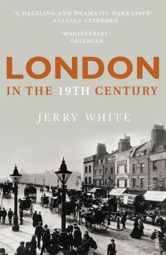 London In The Nineteenth Century (eBook, ePUB) - White, Jerry