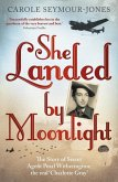 She Landed By Moonlight (eBook, ePUB)
