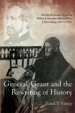 General Grant and the Rewriting of History (eBook, ePUB)