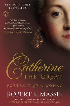 Catherine the Great: Portrait of a Woman (eBook, ePUB) - Massie, Robert K.