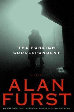 The Foreign Correspondent (eBook, ePUB) - Furst, Alan