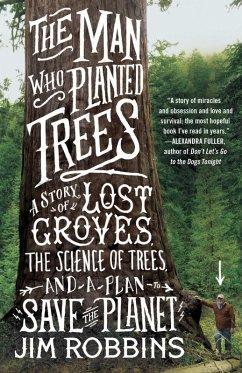 The Man Who Planted Trees (eBook, ePUB) - Robbins, Jim