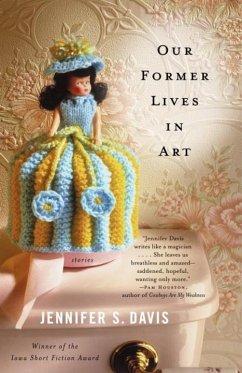 Our Former Lives in Art (eBook, ePUB) - Davis, Jennifer S.