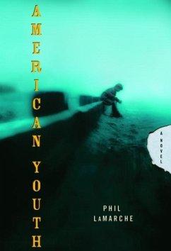 American Youth (eBook, ePUB) - Lamarche, Phil