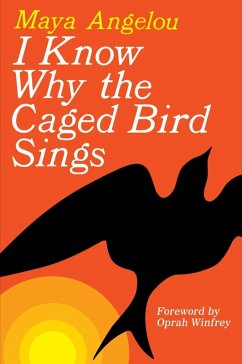 I Know Why the Caged Bird Sings (eBook, ePUB) - Angelou, Maya