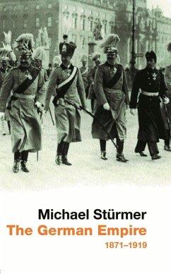THE GERMAN EMPIRE (eBook, ePUB) - Stuermer, Michael