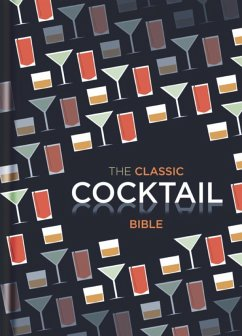 The Classic Cocktail Bible (eBook, ePUB)