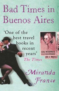 Bad Times In Buenos Aires (eBook, ePUB) - France, Miranda