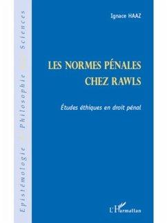 Les normes penales chez rawls - etudes ethiques en droit pen (eBook, PDF)