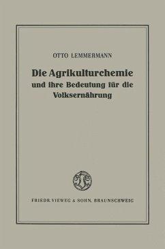 Die Agrikulturchemie und ihre Bedeutung für die Volksernährung - Lemmermann, Otto