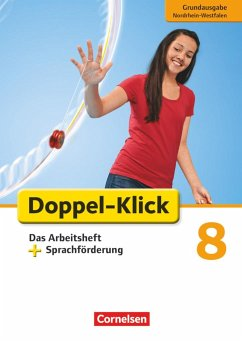 Doppel-Klick - Grundausgabe Nordrhein-Westfalen. 8. Schuljahr. Das Arbeitsheft plus Sprachförderung
