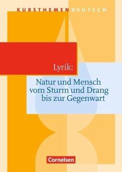 Kursthemen Deutsch. Lyrik: Natur und Mensch - Lindenhahn, Reinhard; Merkel, Peter