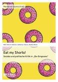 """Eat my Shorts! Soziale und politische Kritik in """"Die Simpsons"""""""