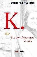 K. oder Die verschwundene Tochter (eBook, ePUB) - Kucinski, Bernardo